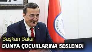 Başkan Batur dünya çocuklarına seslendi