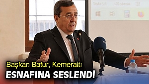 """Başkan Batur,""""Sorunlarınızı biliyorum, yanınızdayım"""""""