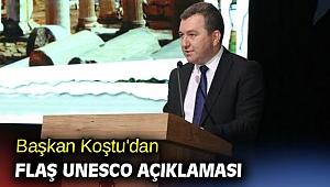 Başkan Koştu'dan flaş UNESCO açıklaması