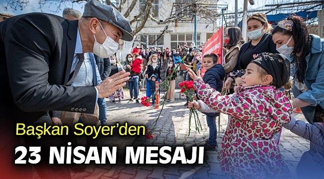 Başkan Soyer'den 23 Nisan mesajı