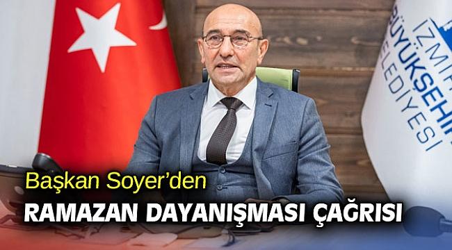 Başkan Soyer'den Ramazan dayanışması çağrısı