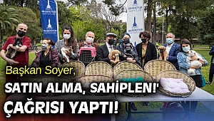 Başkan Tunç Soyer, 'Satın alma, sahiplen!' çağrısı yaptı!