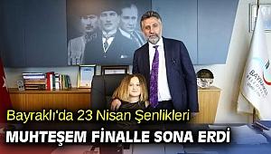 Bayraklı'da 23 Nisan Şenlikleri muhteşem finalle sona erdi!