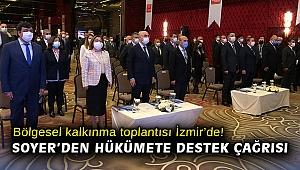 Bölgesel kalkınma toplantısı İzmir'de! Soyer'den hükümete destek çağrısı