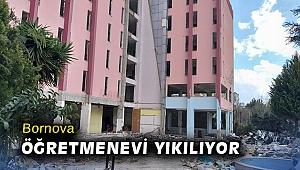 Bornova Öğretmenevi yıkılıyor