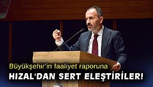 Büyükşehir'in faaliyet raporuna AK Partili Hızal'dan sert eleştiriler!