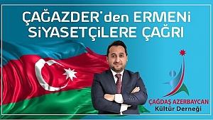 ÇAĞAZDER'den Ermeni siyasetçilere çağrı