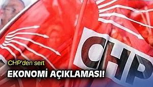 CHP'den sert ekonomi açıklaması!