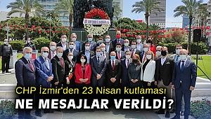 CHP İzmir'den 23 Nisan kutlaması: Ne mesajlar verildi?