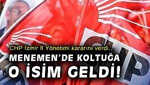 CHP İzmir İl Yönetimi kararını verdi… Menemen'de koltuğa o isim geldi!