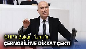 CHP'li Bakan, 'İzmir'in Çernobili'ne dikkat çekti!
