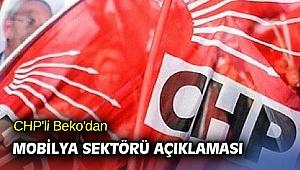 CHP'li Beko'dan mobilya sektörü açıklaması