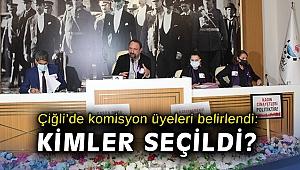 Çiğli'de komisyon üyeleri belirlendi: Kimler seçildi?