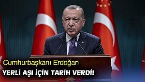 Cumhurbaşkanı Erdoğan'dan yerli aşı için tarih