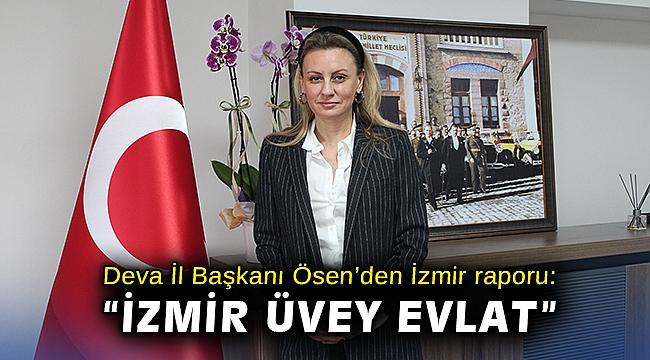 Deva İl Başkanı Ösen'den İzmir raporu: