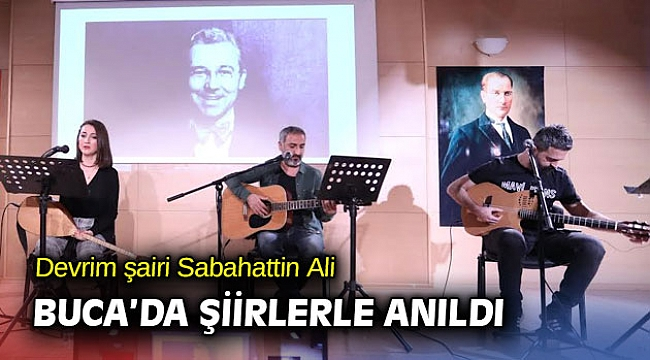 Devrim şairi Sabahattin Ali Buca'da şiirlerle anıldı