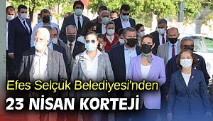 Efes Selçuk Belediyesi'nden 23 Nisan korteji