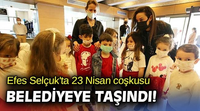 Efes Selçuk'ta 23 Nisan coşkusu Belediyeye taşındı!