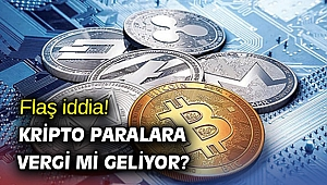 Flaş iddia! Kripto paralara vergi mi geliyor?