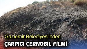 Gaziemir Belediyesi'nden çarpıcı Çernobil filmi