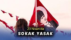 İçişleri Bakanlığından 23 Nisan Sokağa Çıkma Kısıtlaması genelgesi