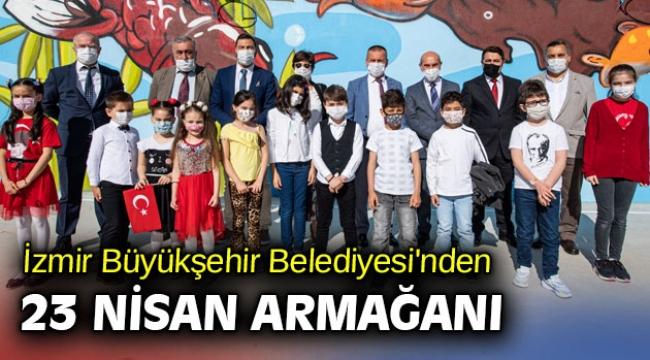 İzmir Büyükşehir Belediyesi'nden 23 Nisan armağanı