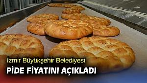 İzmir Büyükşehir Belediyesi pide fiyatını duyurdu