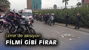 İzmir'de aksiyon filmi gibi firar