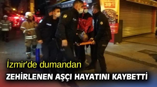 İzmir'de dumandan zehirlenen aşçı hayatını kaybetti