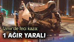 İzmir'de feci kaza: 1 ağır yaralı