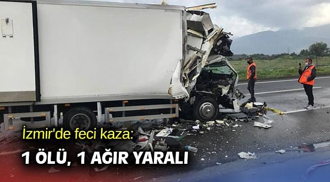 İzmir'de feci kaza: 1 ölü, 1 ağır yaralı