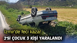 İzmir'de feci kaza! 2'si çocuk 3 kişi yaralandı