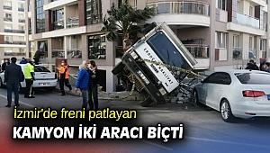 İzmir'de freni patlayan kamyon iki aracı biçti