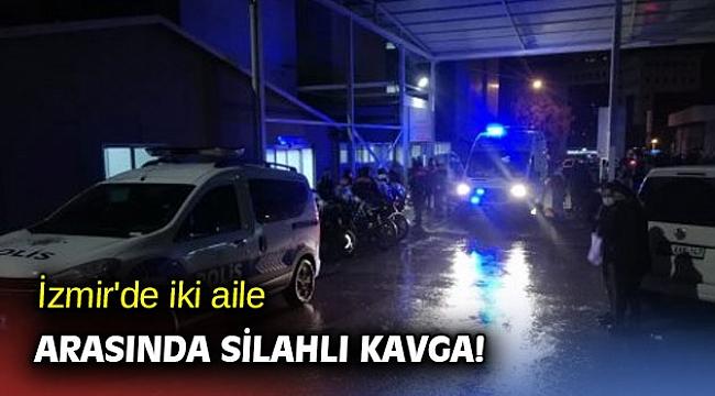 İzmir'de iki aile arasında silahlı kavga!