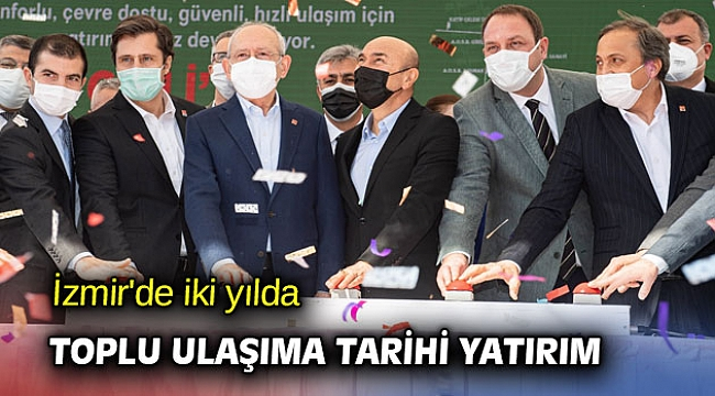 İzmir'de iki yılda toplu ulaşıma tarihi yatırım