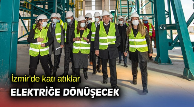 İzmir'de katı atıklar elektriğe dönüşecek