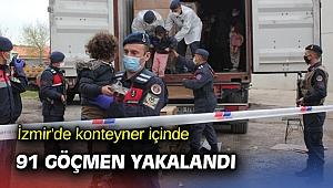 İzmir'de konteyner içinde 91 göçmen yakalandı