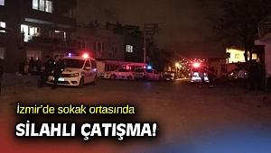 İzmir'de sokak ortasında silahlı çatışma!