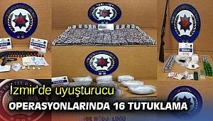 İzmir'de uyuşturucu operasyonlarında16 tutuklama