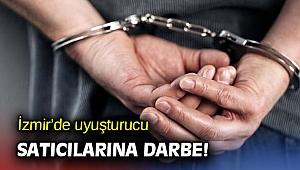 İzmir'de uyuşturucu satıcılarına darbe!