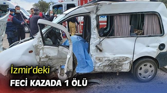 İzmir'deki feci kazada 1 ölü