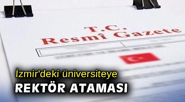 İzmir'deki üniversiteye rektör ataması