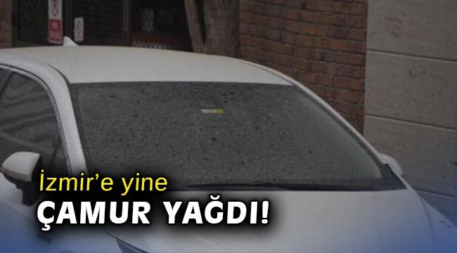 İzmir'e yine çamur yağdı