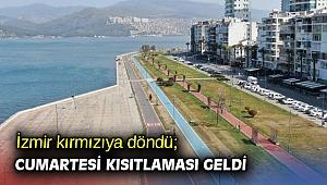 İzmir kırmızıya döndü; cumartesi kısıtlaması geldi