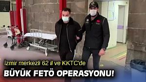 İzmir merkezli 62 il ve KKTC'de büyük FETÖ operasyonu!