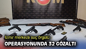 İzmir merkezli suç örgütü operasyonunda 32 gözaltı