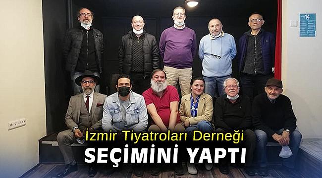 İzmir Tiyatroları Derneği seçimini yaptı