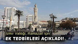 İzmir Valiliği Ramazan için ek tedbirleri açıkladı!