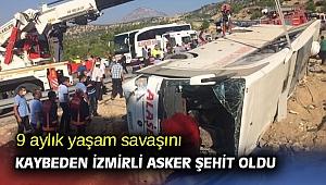 İzmirli asker 9 aylık yaşam savaşını kaybetti!