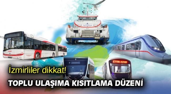 İzmirliler dikkat! Toplu ulaşıma kısıtlama düzeni